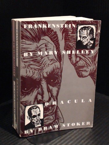 Frankenstein, Dracula, Mary Shelley; Bram Stoker