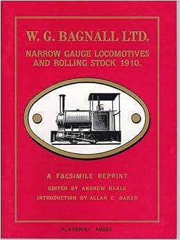 Wg Ltd w g bagnall ltd narrow locomotives and rolling stock 1910