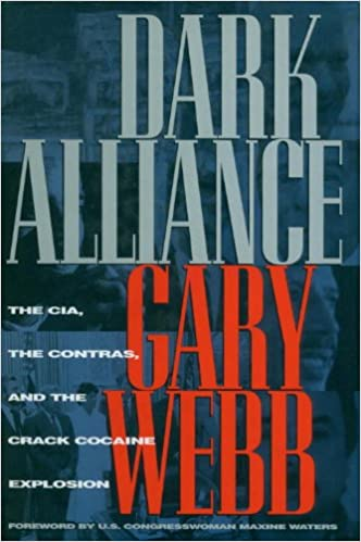 Dark alliance the cia the contras and the crack cocaine explosion dark alliance the cia the contras and the crack cocaine explosion gary webb maxine waters 9781888363685 amazon books fandeluxe Gallery