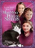 Moo Moo & The Three Sisters