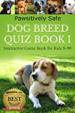 Dog Breed Quiz Book I (Interactive Game Book for Kids 9-99)