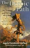 The Heroic Path, Angela P. Trafford, 1561701106