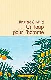 """Un loup pour l'homme (LITTERATURE FRA) (French Edition)"" av Brigitte Giraud"
