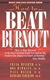 img - for How to Beat Burnout: Help for Men and Women book / textbook / text book