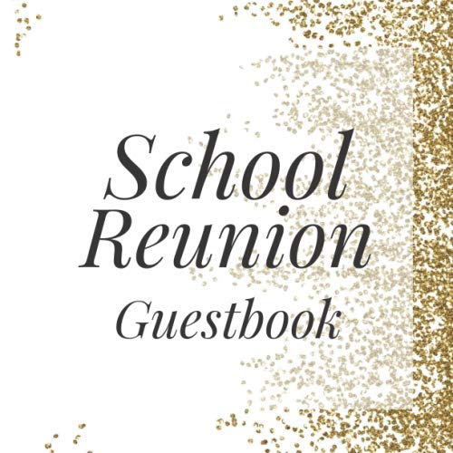 School Reunion Guestbook: Gold White Confetti Alumni Class Memory Keepsake Guest Book for Party Celebration Event]()