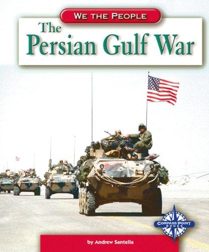The Persian Gulf War (We the People: Modern America)