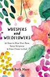 Whispers and Wildflowers: 30 Days to Slow Your