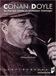 Conan Doyle : De Sherlok Holmes au professeur Challenger par Hélène Machinal