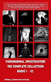 Paranormal Investigators, The Complete Collection: Books 1 – 10 by [Cannon, Rodney, Hardy, Leo]
