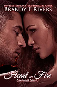 Heart on Fire (Combustible Book 1) by [Rivers, Brandy L]