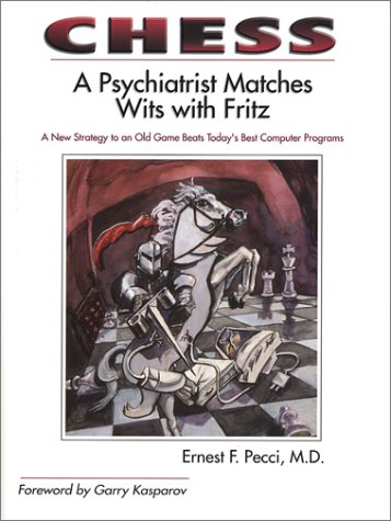 Chess: A Psychiatrist Matches Wits with Fritz -