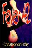 Fever 42, Christopher Fahy, 1892950464