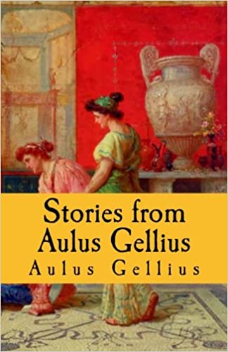 Book Stories from Aulus Gellius (Latin Edition)