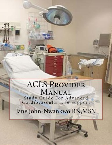ACLS Provider Manual: Study Guide For Advanced Cardiovascula