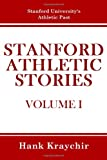 Stanford Athletic Stories, Hank Kraychir, 1440469717