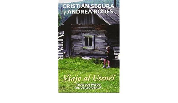 Viaje al Ussuri: Cristian;Rodés Montoliu, Andrea Segura Arasa: 9788494105241: Amazon.com: Books