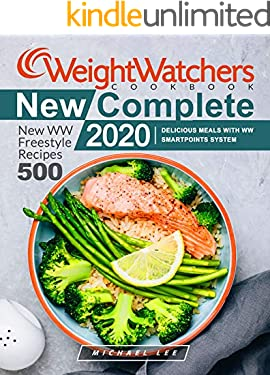 Weight Watchers New Complete Cookbook 2020 : New WW Freestyle Recipes 500 | Delicious Meals With WW SmartPoints System