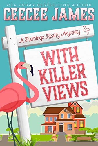 With Killer Views (A Flamingo Realty Mystery Book 6) by [James, CeeCee]