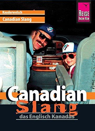 Kauderwelsch, Canadian Slang, das Englisch Kanadas