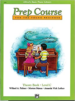 Alfred's Basic Piano Prep Course Theory, Bk C: For the Young Beginner (Alfred's Basic Piano Library)