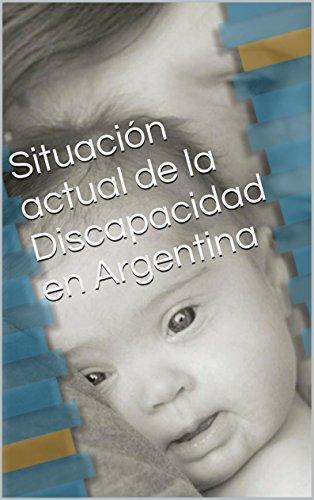 Descargar Libro Situación Actual De La Discapacidad En Argentina Gabriel Martino