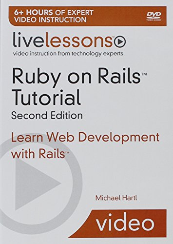 Ruby on Rails 3 LiveLessons, Second Edition - DVD: Learn Rails by Example (2nd Edition) by Addison-Wesley Professional