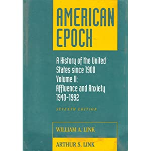 American Epoch: A History of The United States Since 1900, Vol. II: Since 1945 William A. Link and Arthur Stanley Link