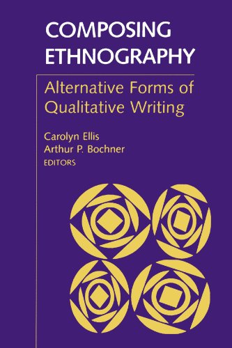 Composing Ethnography: Alternative Forms of Qualitative Writing (Ethnographic Alternatives)