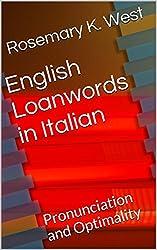 English Loanwords in Italian: Pronunciation and Optimality