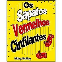 """Livros para crianças de 3-7 anos: """"Os Sapatos Vermelhos Cintilantes"""" (história de ninar para crianças) (Portuguese Edition)"""