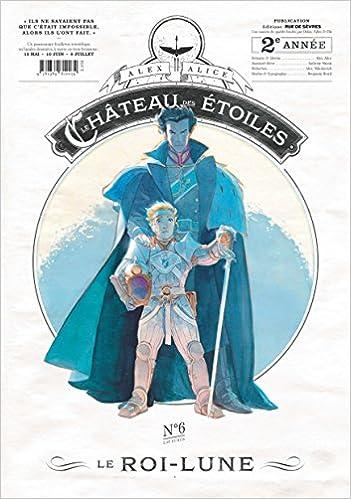 Chateau des etoiles gazette n 6 - le roi lune: Amazon.es: Alex Alice: Libros en idiomas extranjeros