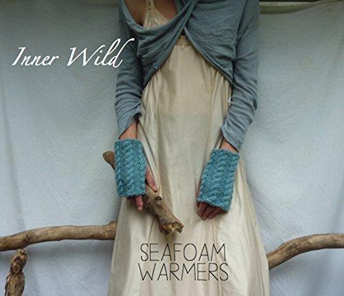 Inner Wild Seafoam Warmers: beautiful cable fingerless gloves easy knit pattern (Inner Wild, wilderness wear for dearhearts)
