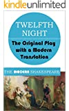 Twelfth Night (The Modern Shakespeare: The Original Play with a Modern Translation)