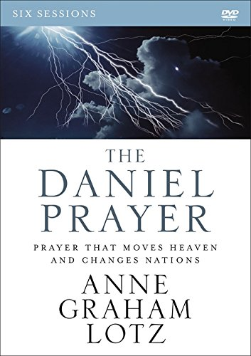 The Daniel Prayer Video Study: Prayer That Moves Heaven and Changes Nations by HarperCollins Christian Pub.