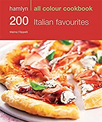 200 Italian Favourites: Hamlyn All Colour Cookbook