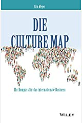 Die Culture Map - Ihr Kompass für das internationale Business (German Edition) Kindle Edition
