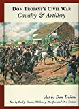img - for Don Troiani's Civil War Cavalry & Artillery (Don Troiani's Civil War Series) book / textbook / text book