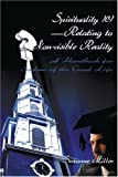 Spirituality 101 - Relating to Non-Visible Reality, Suzanne R. Miller, 0595098509