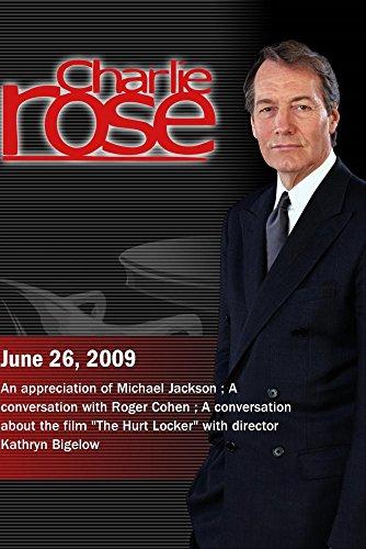 (Charlie Rose - Michael Jackson /  Roger Cohen  / Kathryn Bigelow (June 26, 2009))
