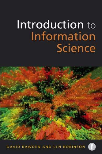 Introduction to Information Science (Foundations of the Information Sciences) pdf
