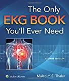 img - for The Only EKG Book You'll Ever Need (Thaler, Only EKG Book You'll Ever Need) book / textbook / text book