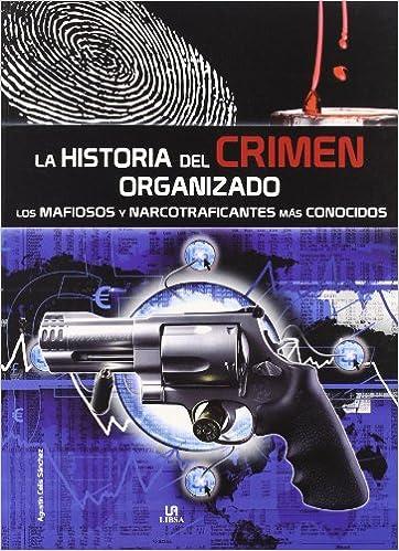 HISTORIA DEL CRIMEN ORGANIZADO  LA