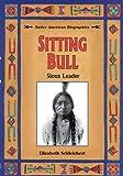 Sitting Bull, Elizabeth Schleichert, 0894908685
