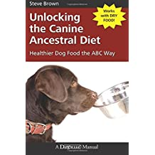 Unlocking the Canine Ancestral Diet - Healthier Dog Food the ABC Way