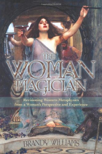 The Woman Magician: Revisioning Western Metaphysics from a Woman's Perspective and Experience ebook