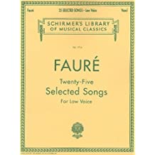 Gabriel Faure Twenty-Five Selected Songs (Low Voice) (Schirmer's Library of Musical Classics) by Various (1997) Paperback