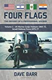 Four Flags, The Odyssey of a Professional Soldier: Part 1 - US Marine Corps Vietnam 1969-72, Israeli Defence Force 1975-77