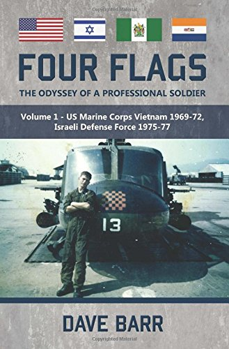 Four Flags, The Odyssey of a Professional Soldier: Part 1: US Marine Corps Vietnam 1969-72, Israeli Defence Force 1975-77 (Auto Part Flag compare prices)