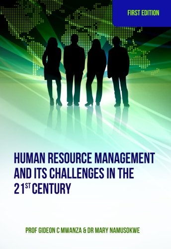 Human Resource Management And Its Challenges In The 21st Century (Challenges Of Human Resource Management In 21st Century)