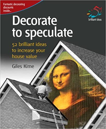 Oppikirjojen vapaa pdf-lataus Decorate to Speculate: 52 Brilliant Ideas to Increase Your House Value in Finnish PDF iBook PDB 1905940394